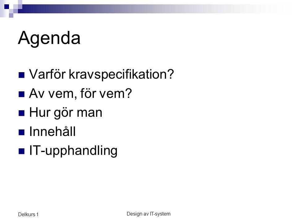 Agenda Varför kravspecifikation Av vem, för vem Hur gör man Innehåll