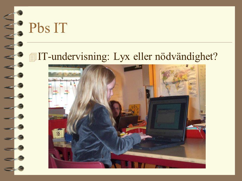 Pbs IT IT-undervisning: Lyx eller nödvändighet