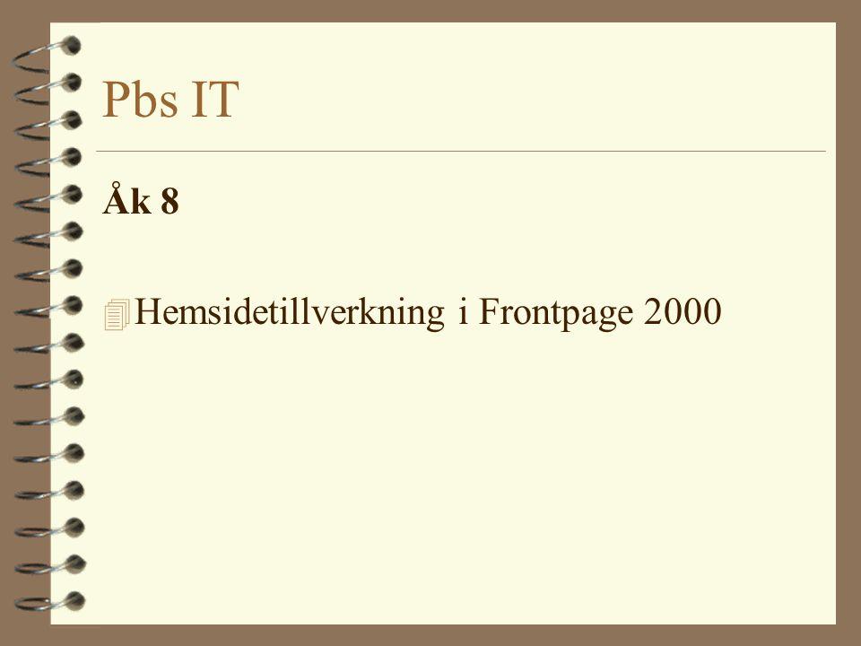 Pbs IT Åk 8 Hemsidetillverkning i Frontpage 2000