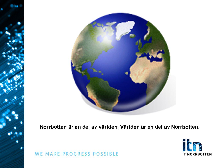 Norrbotten är en del av världen. Världen är en del av Norrbotten.