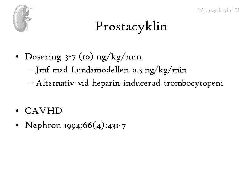 Prostacyklin Dosering 3-7 (10) ng/kg/min CAVHD