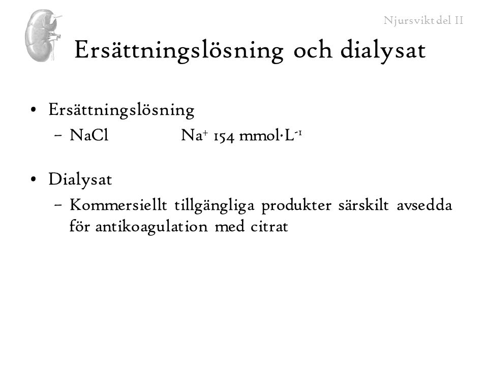 Ersättningslösning och dialysat