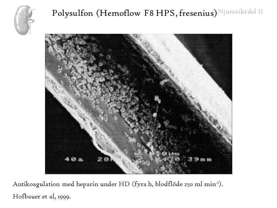 Polysulfon (Hemoflow F8 HPS, fresenius)