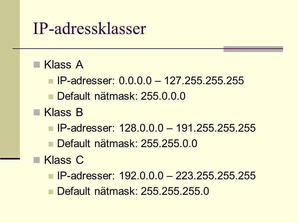 IP-adressklasser Klass A Klass B Klass C