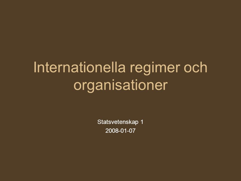 Internationella regimer och organisationer