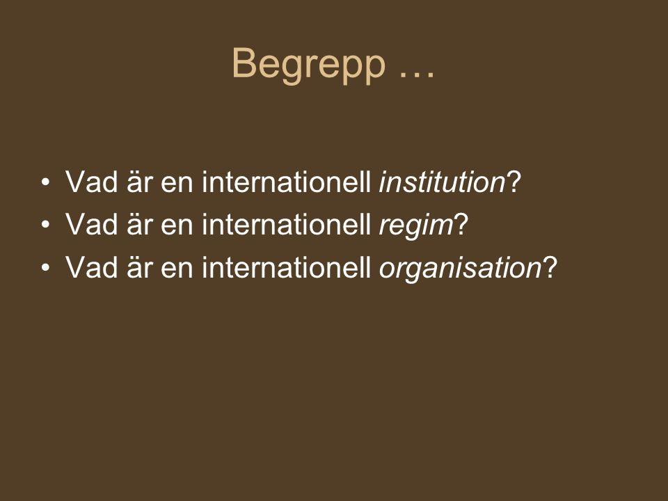 Begrepp … Vad är en internationell institution