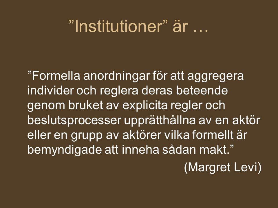 Institutioner är …