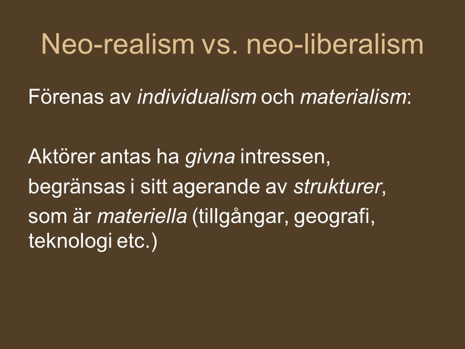 Neo-realism vs. neo-liberalism