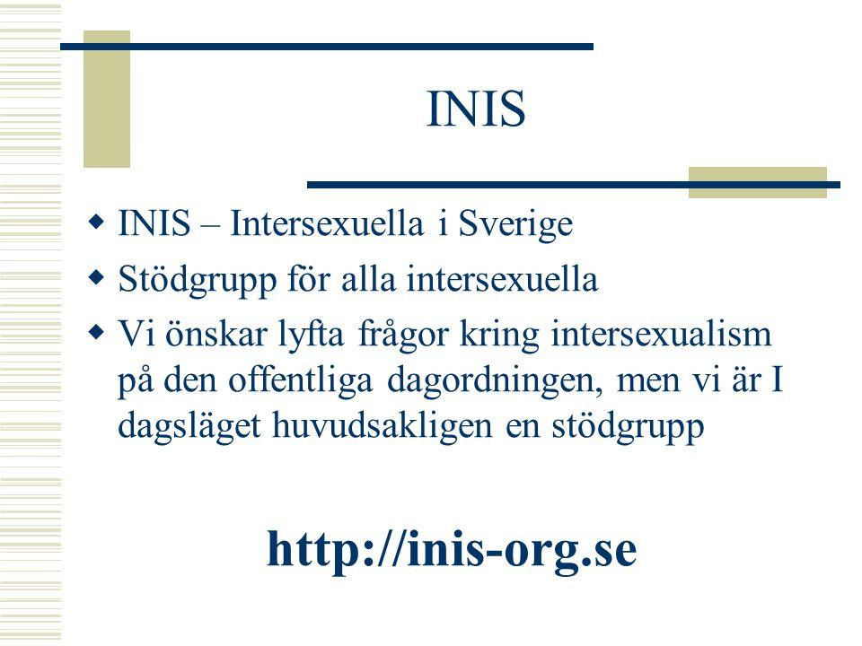 INIS http://inis-org.se INIS – Intersexuella i Sverige
