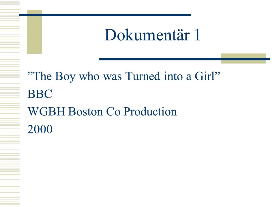 Dokumentär 1 The Boy who was Turned into a Girl BBC