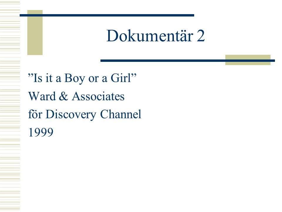 Dokumentär 2 Is it a Boy or a Girl Ward & Associates