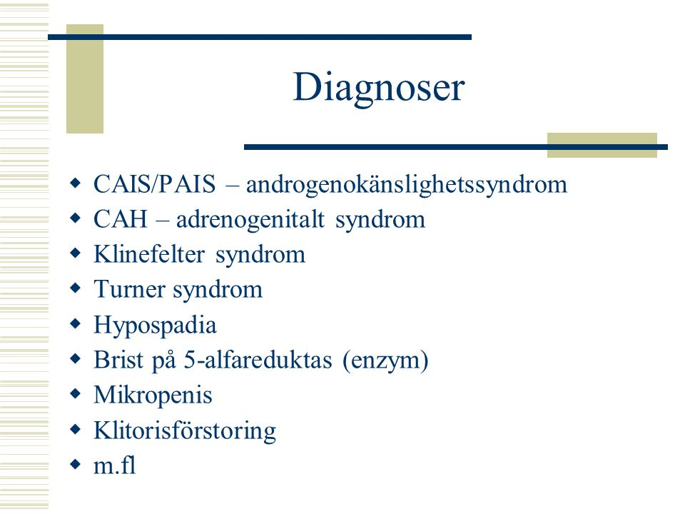 Diagnoser CAIS/PAIS – androgenokänslighetssyndrom