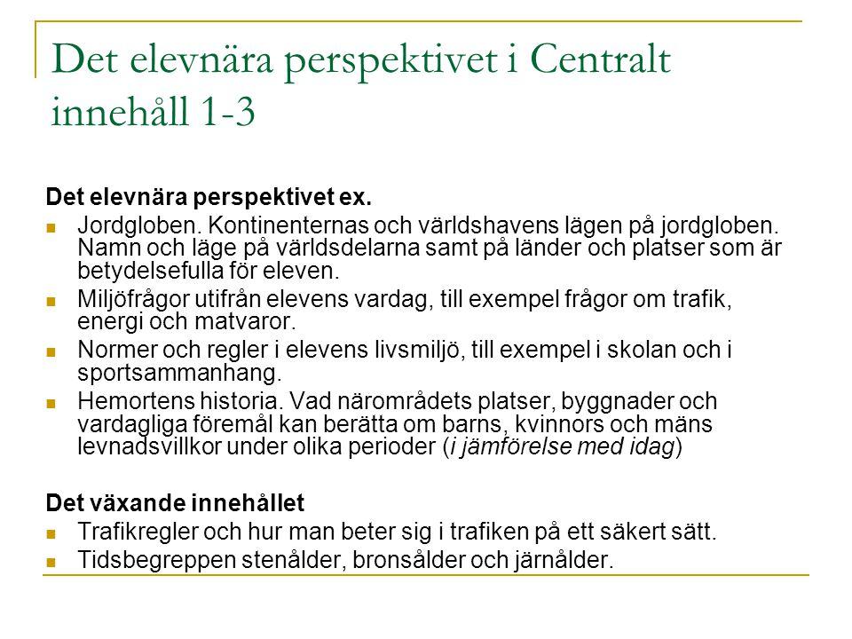 Det elevnära perspektivet i Centralt innehåll 1-3