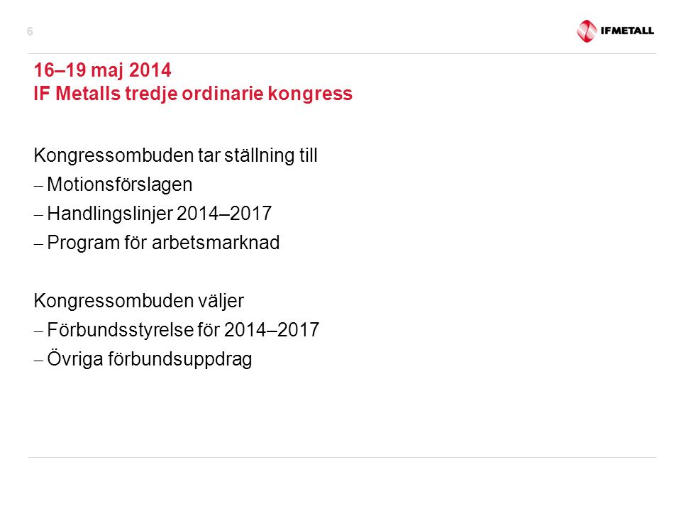 16–19 maj 2014 IF Metalls tredje ordinarie kongress