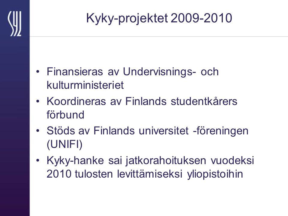 Kyky-projektet 2009-2010 Finansieras av Undervisnings- och kulturministeriet. Koordineras av Finlands studentkårers förbund.