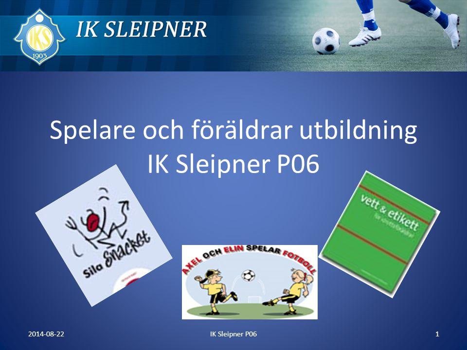 Spelare och föräldrar utbildning IK Sleipner P06