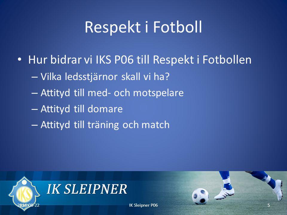 Respekt i Fotboll Hur bidrar vi IKS P06 till Respekt i Fotbollen