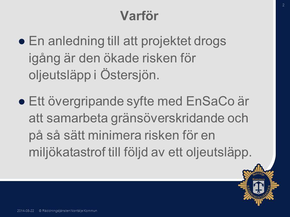 Varför En anledning till att projektet drogs igång är den ökade risken för oljeutsläpp i Östersjön.