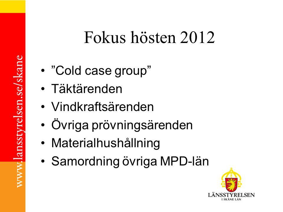 Fokus hösten 2012 Cold case group Täktärenden Vindkraftsärenden