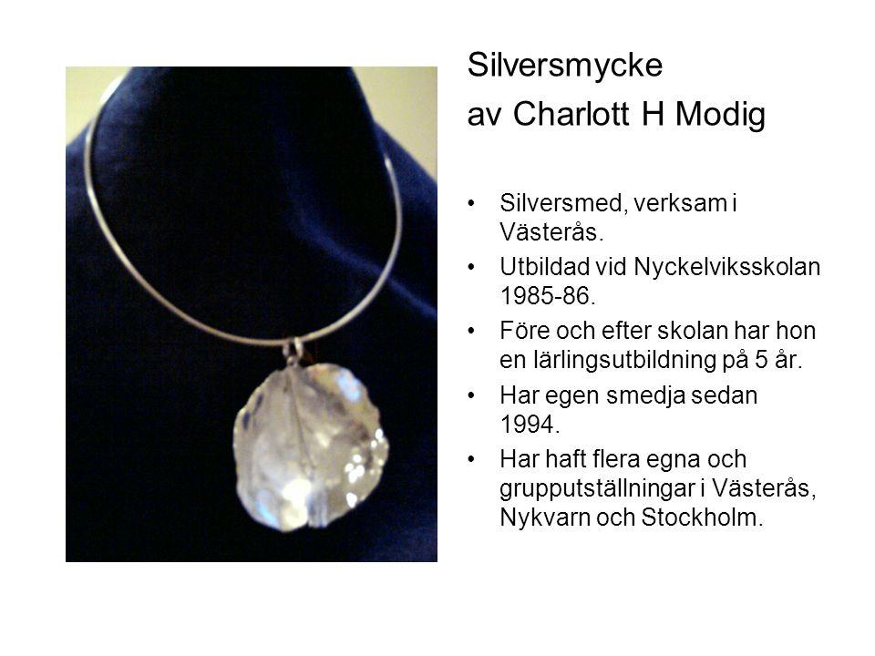 Silversmycke av Charlott H Modig Silversmed, verksam i Västerås.