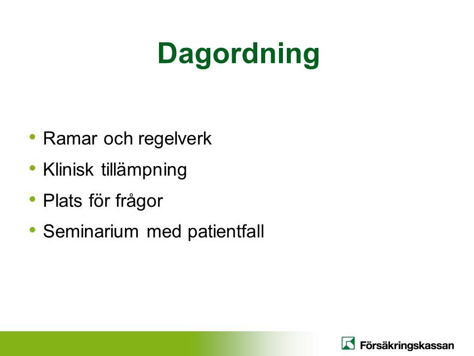 Dagordning Ramar och regelverk Klinisk tillämpning Plats för frågor