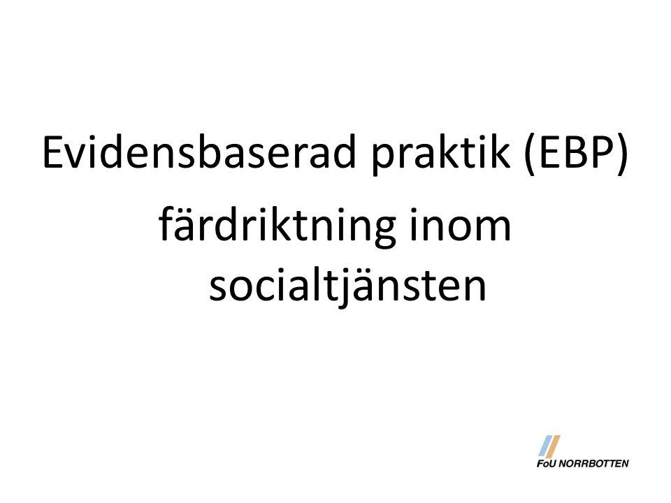 Evidensbaserad praktik (EBP) färdriktning inom socialtjänsten