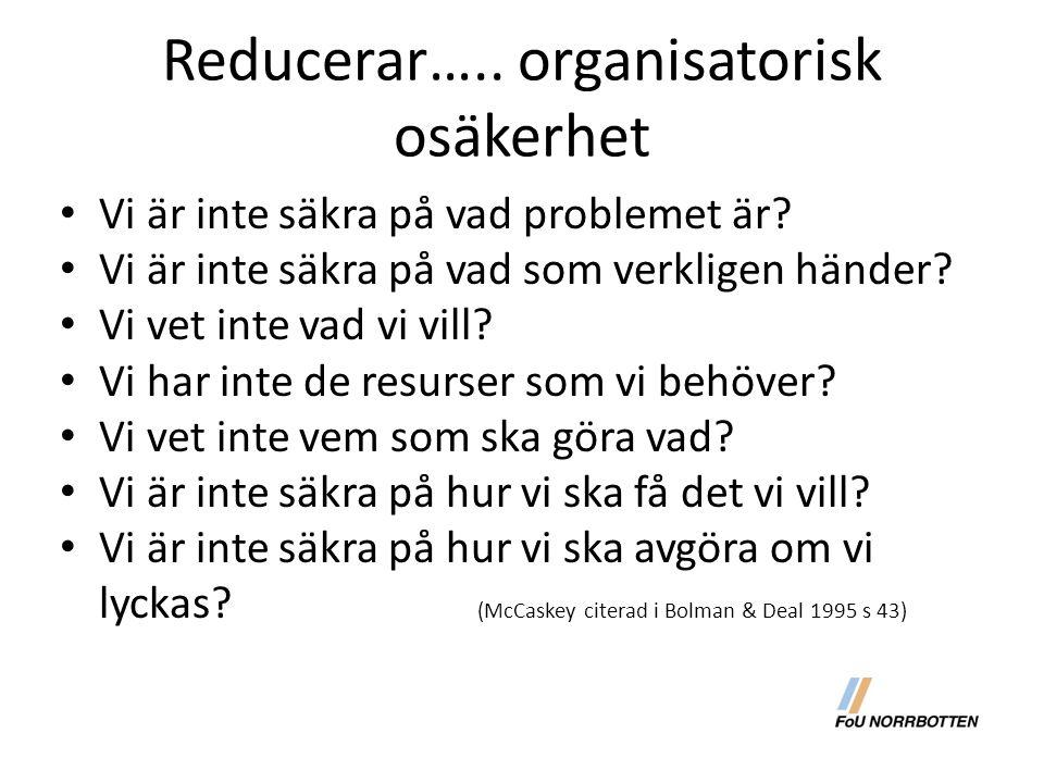 Reducerar….. organisatorisk osäkerhet