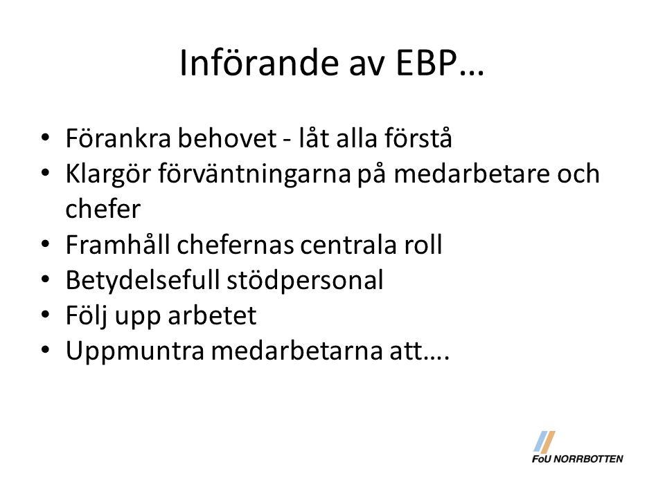 Införande av EBP… Förankra behovet - låt alla förstå