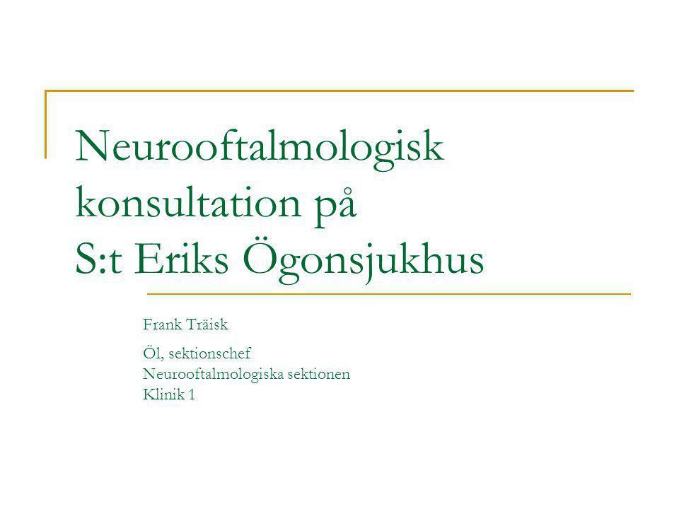 Neurooftalmologisk konsultation på S:t Eriks Ögonsjukhus. Frank Träisk