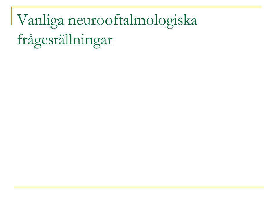Vanliga neurooftalmologiska frågeställningar