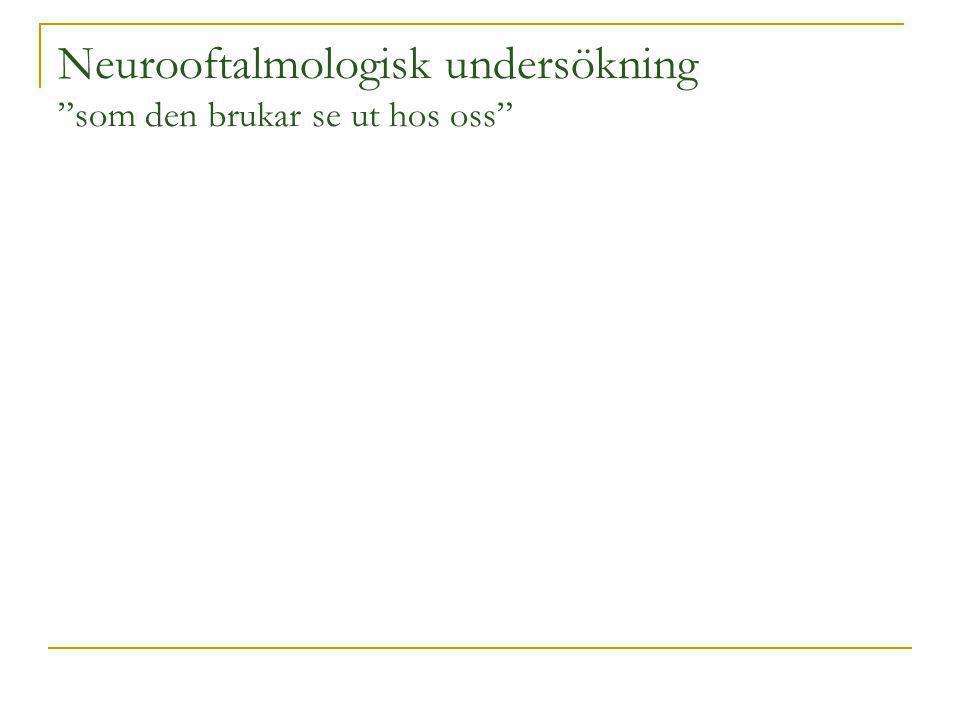 Neurooftalmologisk undersökning som den brukar se ut hos oss