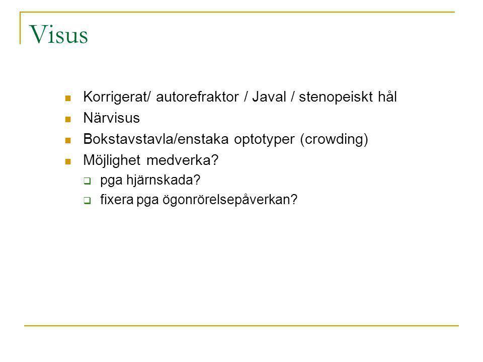 Visus Korrigerat/ autorefraktor / Javal / stenopeiskt hål Närvisus