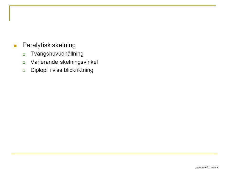 Paralytisk skelning Tvångshuvudhållning Varierande skelningsvinkel