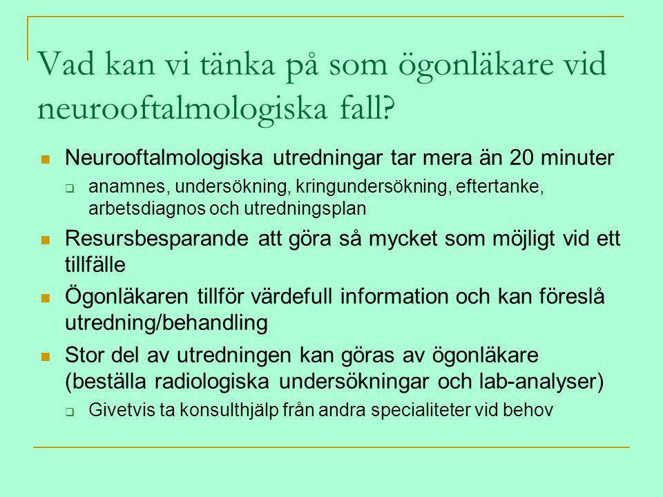 Vad kan vi tänka på som ögonläkare vid neurooftalmologiska fall