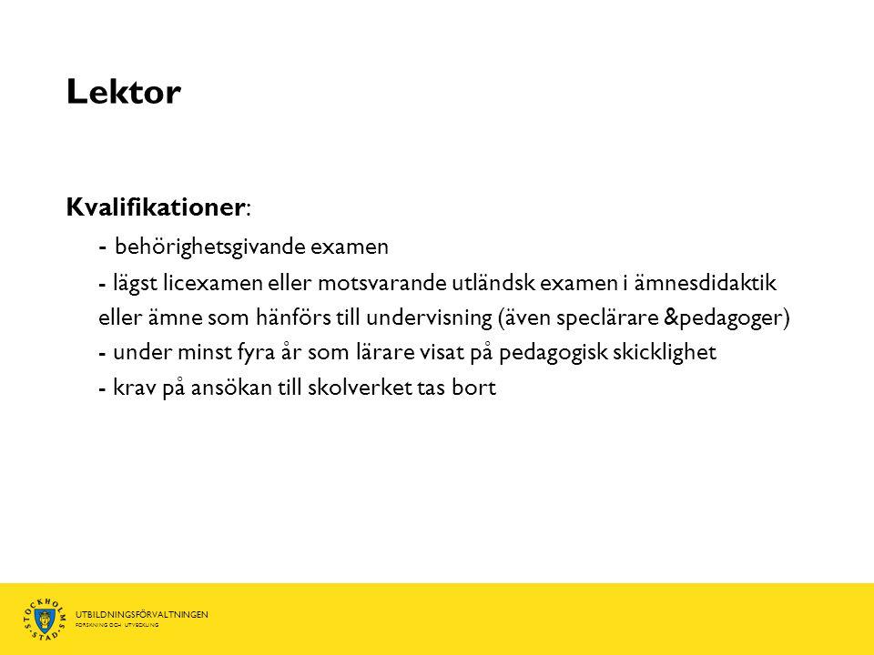 Lektor Kvalifikationer: - behörighetsgivande examen