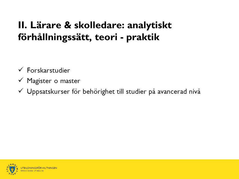 II. Lärare & skolledare: analytiskt förhållningssätt, teori - praktik