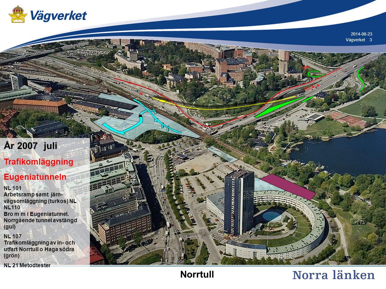 År 2007 juli Norrtull Trafikomläggning Eugeniatunneln 2006-03-06