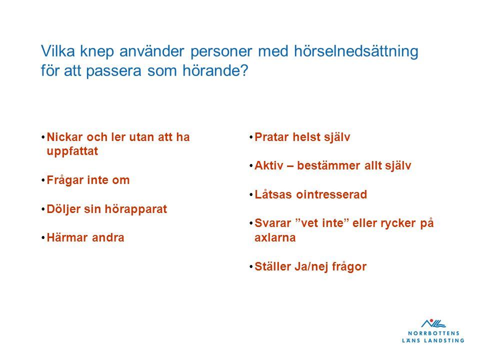 Vilka knep använder personer med hörselnedsättning för att passera som hörande