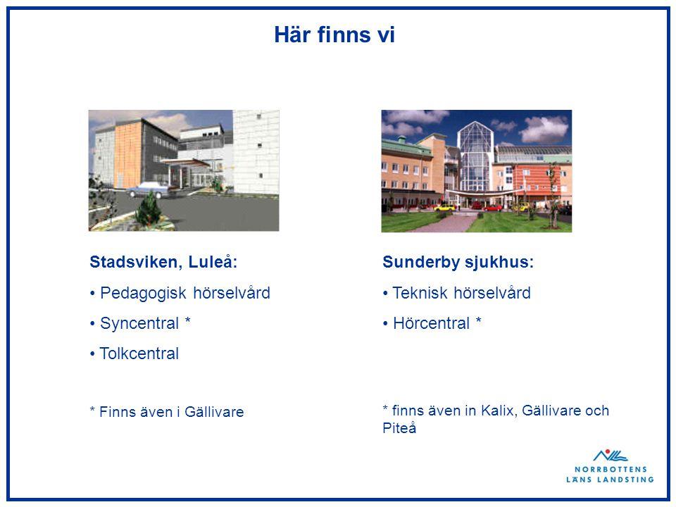 Här finns vi Stadsviken, Luleå: Pedagogisk hörselvård Syncentral *