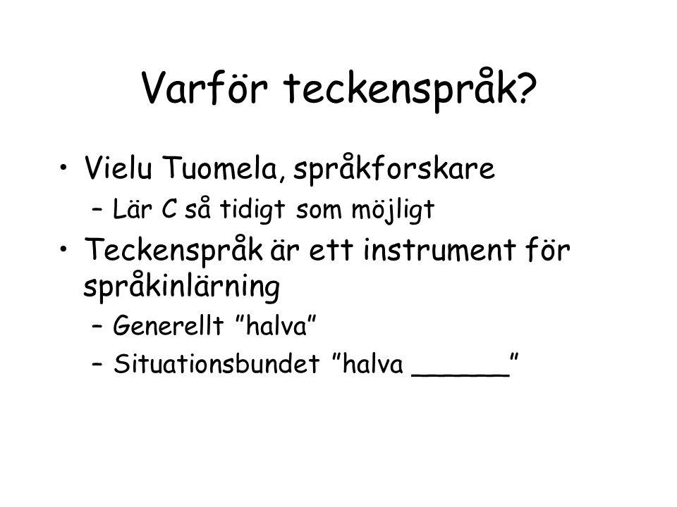 Varför teckenspråk Vielu Tuomela, språkforskare