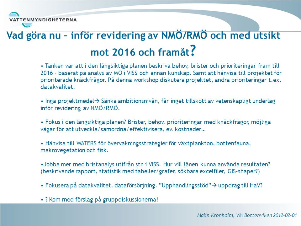 Vad göra nu – inför revidering av NMÖ/RMÖ och med utsikt mot 2016 och framåt