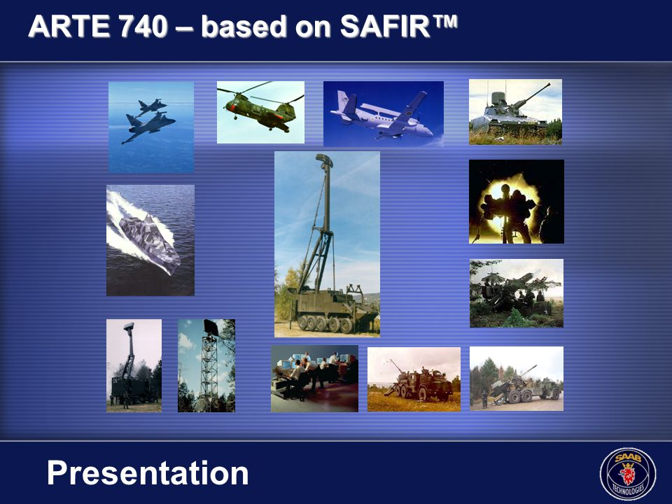 ARTE 740 – based on SAFIR™ Presentation