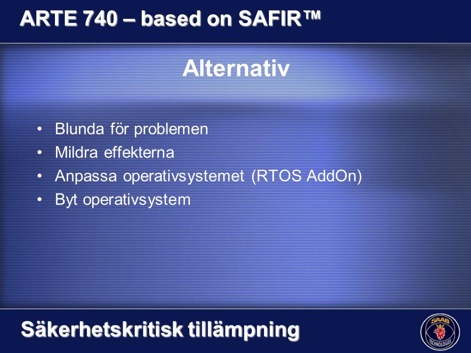 Alternativ ARTE 740 – based on SAFIR™ Säkerhetskritisk tillämpning