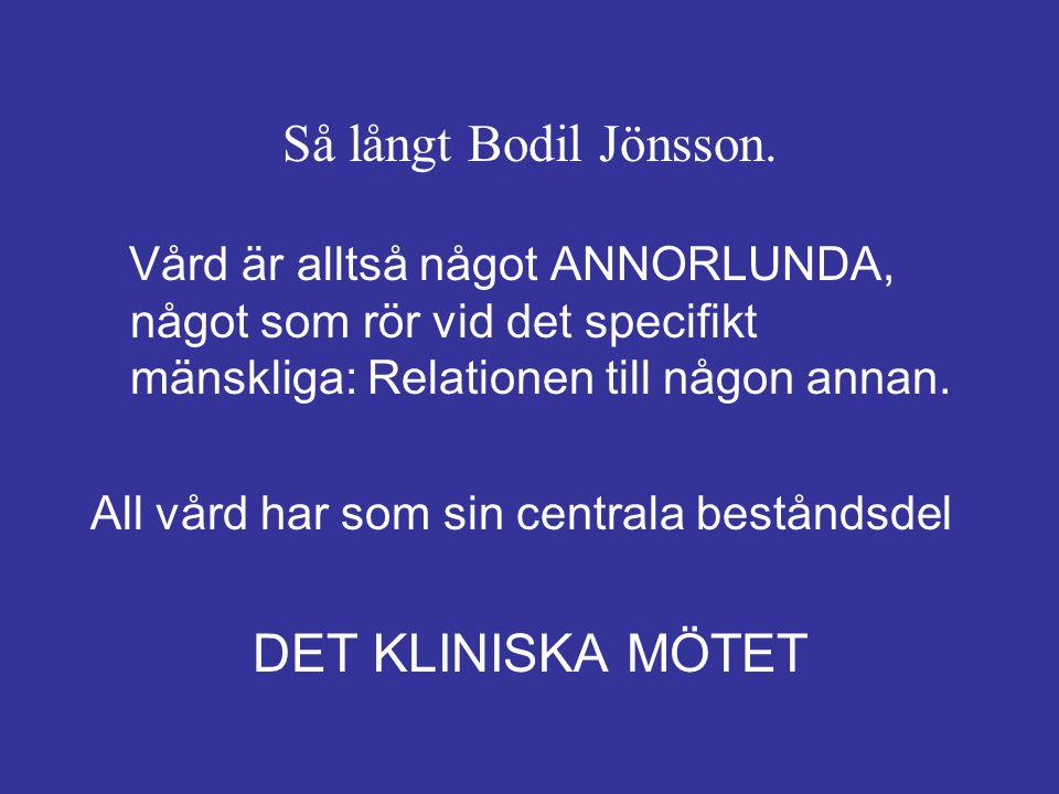 Så långt Bodil Jönsson. DET KLINISKA MÖTET