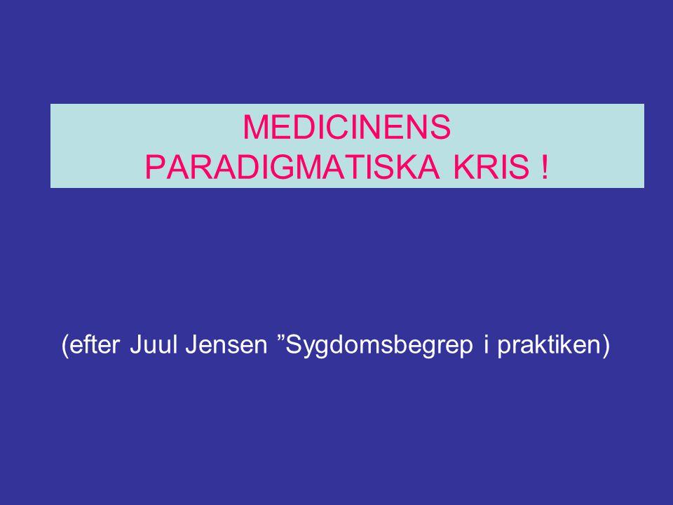 MEDICINENS PARADIGMATISKA KRIS !
