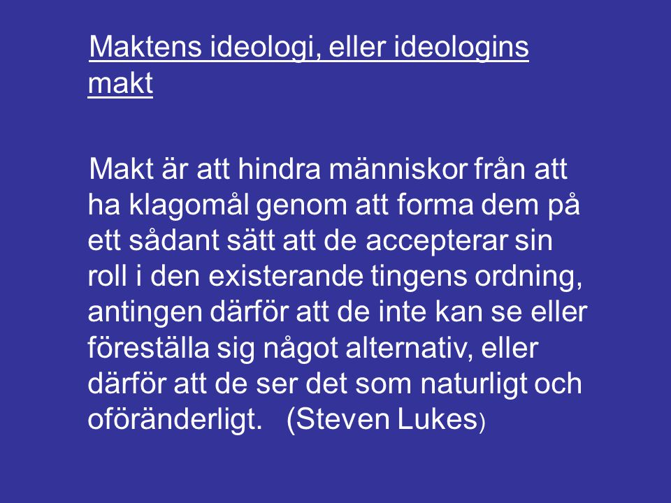 Maktens ideologi, eller ideologins makt