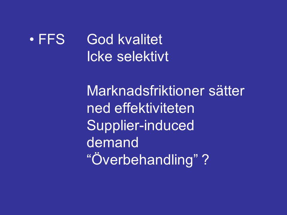 • FFS. God kvalitet. Icke selektivt. Marknadsfriktioner sätter