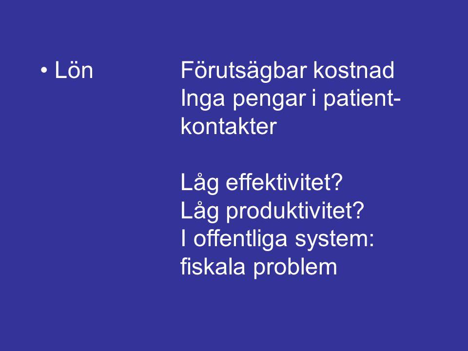 • Lön. Förutsägbar kostnad. Inga pengar i patient-. kontakter