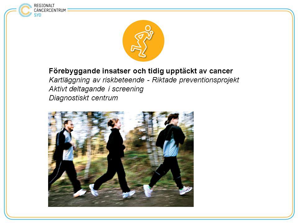 Förebyggande insatser och tidig upptäckt av cancer