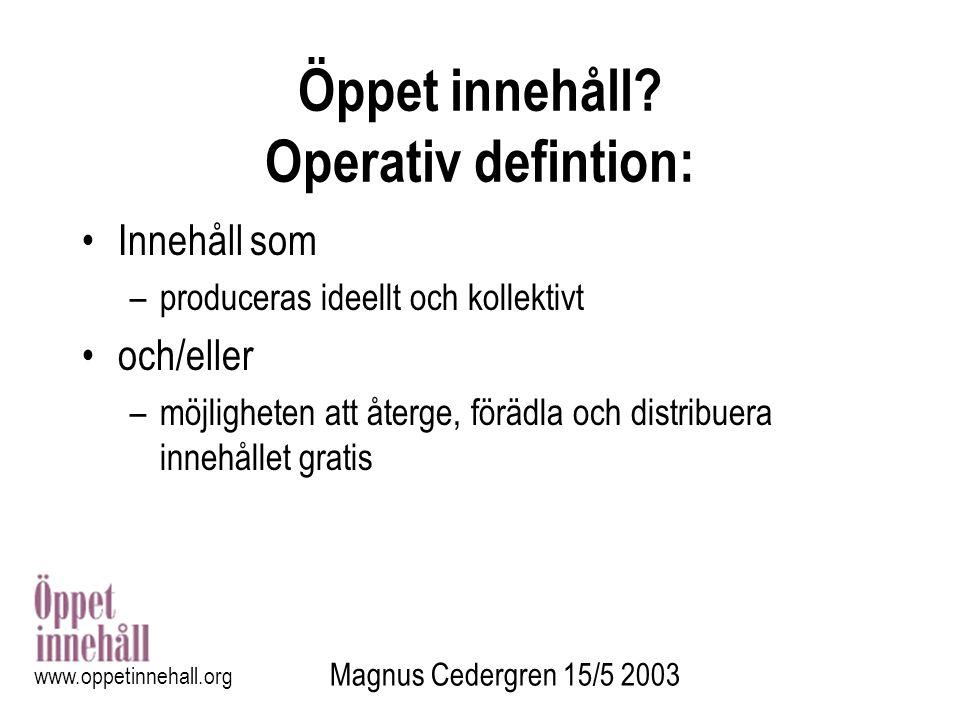 Öppet innehåll Operativ defintion: